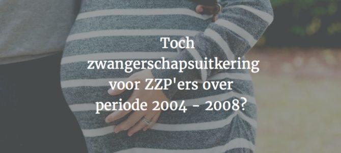 Toch zwangerschapsuitkering voor ZZP'ers over periode 2004 – 2008?