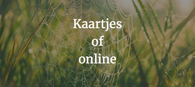 Kaartjes of online aanwezigheid?